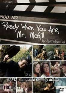 Ready When You Are Mr. Mcgill